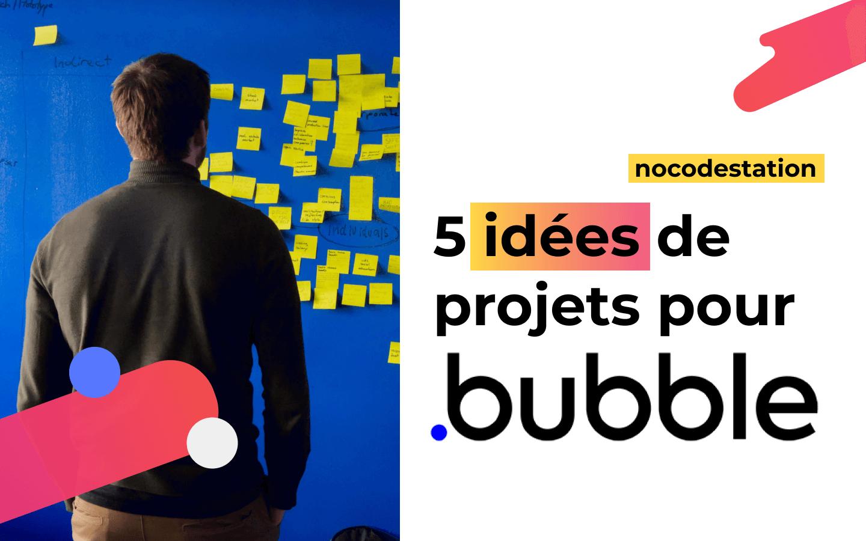 5-idees-startup-bubble-nocodestation
