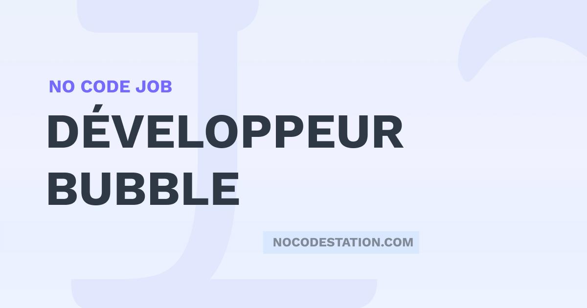 developpeur bubble emploi - nocodestation